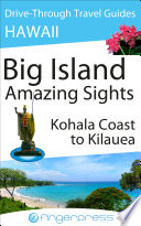 Hawaii Travel Guide: Big Island, Amazing Sights - Kohala Coast to Kilauea