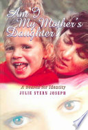 Am I My Mother S Daughter  book
