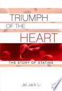 Triumph Of The Heart : from statins--such drugs as lipitor, zocor, crestor, pravachol,...
