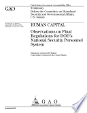 Human Capital Observations On Final Regulations For Dod S National Security Personnel System Testimony Before The Committee On Homeland Security And Governmental Affairs U S Senate