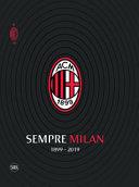 Sempre Milan 1899-2019. Ediz. illustrata