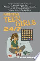 Parenting Teen Girls 24 7