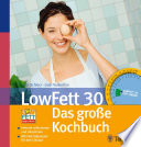 LowFett 30   Das gro  e Kochbuch