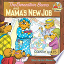 The Berenstain Bears and Mama s New Job