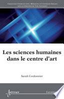 Les sciences humaines dans le centre de l   art