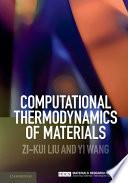 Computational Thermodynamics Of Materials book