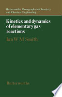 Kinetics and Dynamics of Elementary Gas Reactions