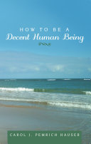 How to Be a Decent Human Being Book