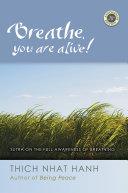 Breathe, You Are Alive