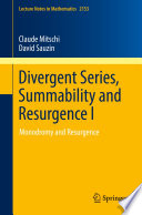 Divergent Series  Summability and Resurgence I