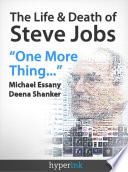 The Life And Death Of Steve Jobs