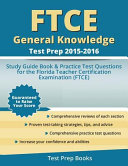 Ftce General Knowledge Test Prep 2015 2016
