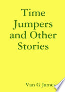 Time Jumpers and Other Stories