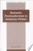 Romantic Postmodernism In American Fiction book