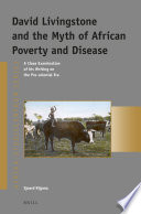 David Livingstone And The Myth Of African Poverty And Disease