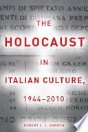 The Holocaust in Italian Culture  1944   2010