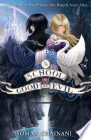 The School for Good and Evil (The School for Good and Evil, Book 1) by Soman Chainani