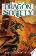 The Dragon Society : heat, oppressive humidity, dark angry clouds ....