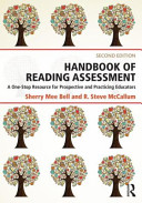 Handbook of Reading Assessment: A One-Step Resource for Prospective and Practicing Educators