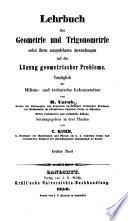 Lehrbuch der Geometrie und Trigonometrie nebst ihren ausgedehnten Anwendungen auf die L  sung geometrischer Probleme