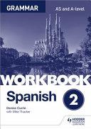 Spanish A level Grammar Workbook 2