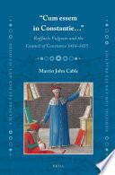 Cum essem in Constantie        Raffaele Fulgosio and the Council of Constance 1414 1415