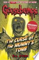 Goosebumps: The Curse of the Mummy's Tomb by R.L Stine