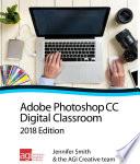 Photoshop CC Digital Classroom 2018 Edition