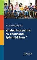 A Study Guide for Khaled Hosseini s  A Thousand Splendid Suns