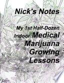 Nick S Notes My 1st Half Dozen Indoor Medical Marijuana Growing Lessons
