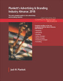 Plunkett's Advertising & Branding Industry Almanac 2018: Advertising, Marketing, Public Relations & Branding Industry Market Research, Statistics, Trends & Leading Companies