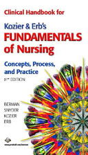 Clinical Handbook for Kozier   Erb s Fundamentals of Nursing  8th Edition