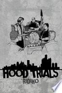 Hood Trials