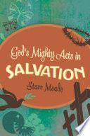 God s Mighty Acts in Salvation