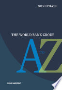 The World Bank Group A to Z 2015