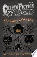 The Camp of the Dog  Cryptofiction Classics   Weird Tales of Strange Creatures