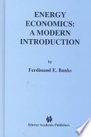 Energy Economics: A Modern Introduction Energy Economics It Assumes As Background Only The