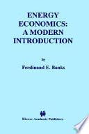 Energy Economics: A Modern Introduction Energy Economics It Assumes As Background