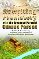 Rewriting Prehistory with the Javanese Pyramid Gunung Padang
