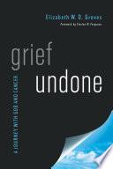 Grief Undone