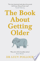 The Book About Getting Older  for people who don   t want to talk about it  Book PDF