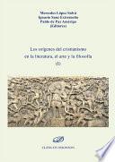 Los or  genes del cristianismo en la literatura  el arte y la filosof  a I