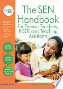 The SEN Handbook for Trainee Teachers  NQTs and Teaching Assistants