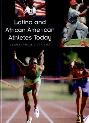 Latino and African American Athletes Today: A Biographical Dictionary - ISBN:9780313320484