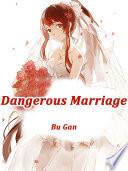 Dangerous Marriage