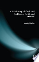 A Dictionary of Gods and Goddesses  Devils and Demons