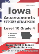 Iowa Assessments Success Strategies Level 10 Grade 4 Study Guide  Ia Test Review for the Iowa Assessments
