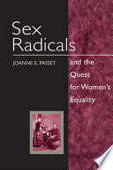 Sex Radicals and the Quest for Women s Equality