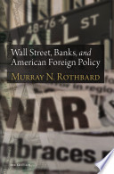 Wall Street  Banks  and American Foreign Policy