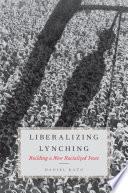 Liberalizing Lynching